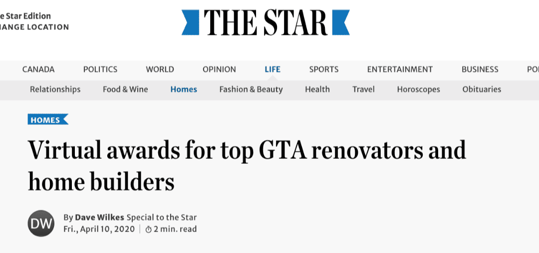 Toronto Star – Virtual awards for Top GTA Renovators and Home Builders